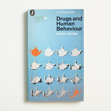 Drugs and Human Behavior by Gordon Claridge, Pelican Books, Paperback from A GOOD USED BOOK.  1972 No Stated Printing Non-Fiction Psychology