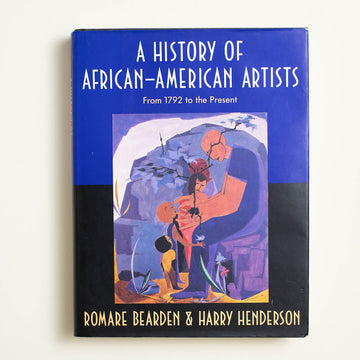 A History of African American Artists by Romare Bearden, Pantheon Books, Oversize Hardcover w. Dust Jacket from A GOOD USED BOOK.