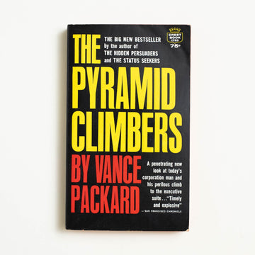 The Pyramid Climbers by Vance Packard, Crest Books, Paperback from A GOOD USED BOOK.