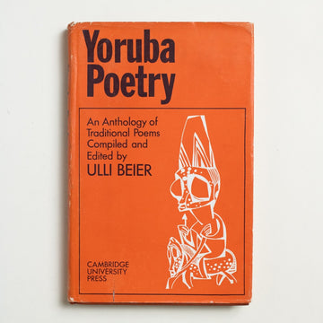 Yoruba Poetry: An Anthology of Traditional Poems edited by Ulli Beier, Cambridge University Press, Hardcover w. Dust Jacket from A GOOD USED BOOK. Yoruba people and their descendents, native to western Africa, exist all over the world. First  displaced by the Atlantic slave trade, their culture  and creative work are of critical import today.  1970 No Stated Printing Literature