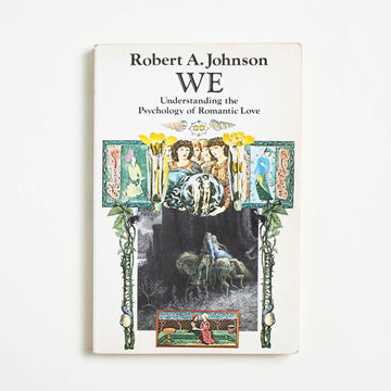 We  by Robert A. Johnson, Harper & Row , Trade Softcover from A GOOD USED BOOK.