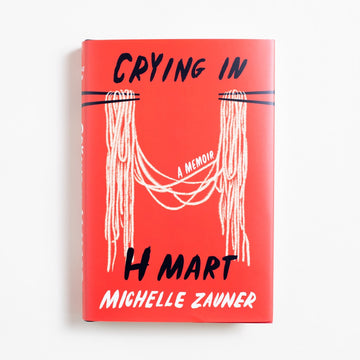 Crying in H Mart by Michelle Zauner, Alfred A. Knopf, Hardcover w. Dust Jacket from A GOOD USED BOOK. Korean-American owned bookstore in Los Angeles, California. New, used and vintage books. AAPI Small Business. Asian-American owned local and online bookstore.  2021 New Hardcover Literature Memoirs, AAPI, Asian American Literature, Korean American