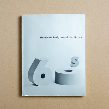 American Sculpture of the Sixties  by Maurice Tuchman, Los Angeles County Museum of Art , Large Trade Softcover from A GOOD USED BOOK.