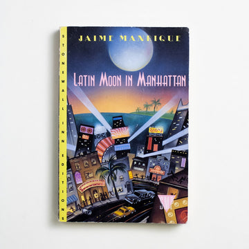 Latin Moon in Manhattan by Jaime Manrique, St. Martin's Press, Trade Softcover from A GOOD USED BOOK.  1993 1st Printing Literature Latin American Literature, LGBTQ+