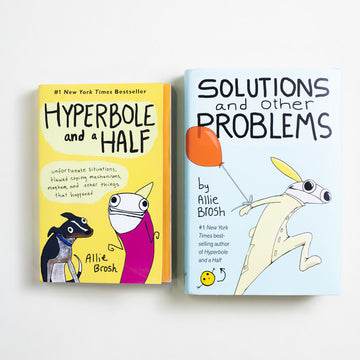 Hyperbole and a Half / Solutions and other Problems by Allie Brosh, Gallery Books, Set from A GOOD USED BOOK.