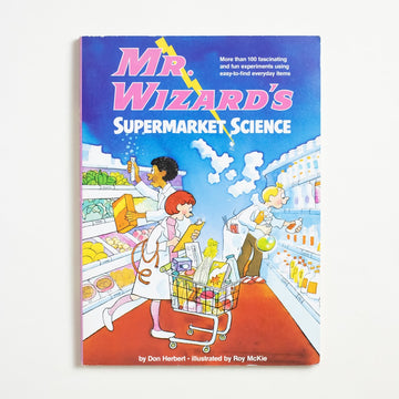 Mr. Wizard's Supermarket Science by Don Herbert, Random House Books, Large Trade Softcover from A GOOD USED BOOK.  1980 No Stated Printing Reference Childrens