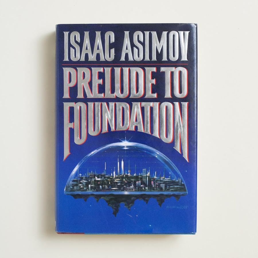 Prelude to Foundation by Isaac Asimov, Doubleday, Hardcover w. Dust Jacket from A GOOD USED BOOK.  1988 3rd Printing Genre Fiction
