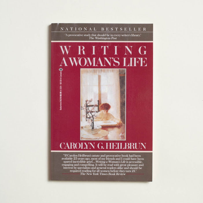 Writing A Woman's Life by Carolyn G. Heilbrun, Ballantine Books, Trade Softcover from A GOOD USED BOOK.