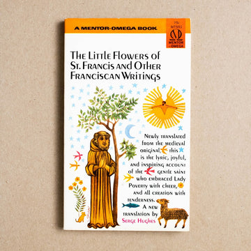 The Little Flowers of St. Francis and Other Franciscan Writings by St. Francis, Mentor Books, Paperback from A GOOD USED BOOK.