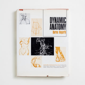 Dynamic Anatomy by Burne Hogarth, Watson-Guptill, Oversize Hardcover w. Dust Jacket from A GOOD USED BOOK. Measurements, proportions, anatomical details,  surface forms, foreshortening, movement...  1958 12th Printing Reference Art