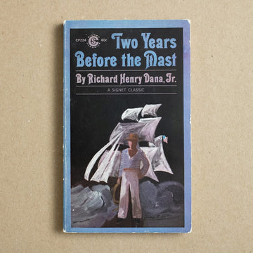Two Years Before the Mast by Richard Henry Dana, Signet Classic, Paperback from A GOOD USED BOOK.