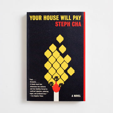 Your House Will Pay by Steph Cha, Ecco, Trade Softcover from A GOOD USED BOOK.  2021 1st Printing Literature AAPI, Asian American Literature, Mystery, Los Angeles, California