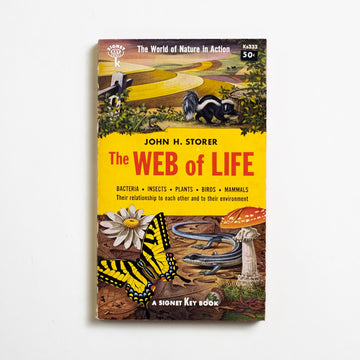 The Web of Life by John H. Storer, Signet Books, Paperback from A GOOD USED BOOK.