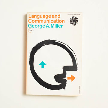Language and Communication by George A. Miller, McGraw-Hill Book Company, Trade Softcover from A GOOD USED BOOK.