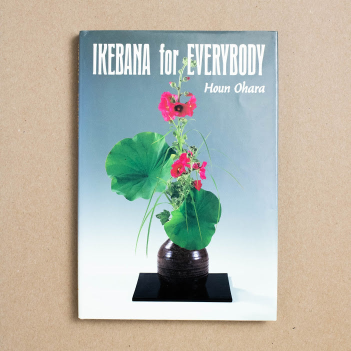Ikebana for Everyone  by Houn Ohara, Ohara School Headquarters, Hardcover w. Dust Jacket from A GOOD USED BOOK.