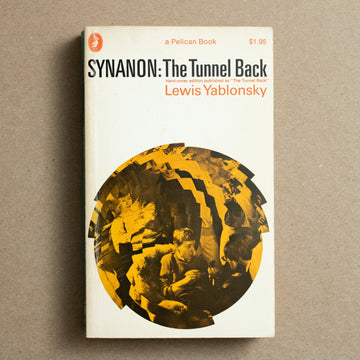 Synanon: The Tunnel Back by Lewis Yablonsky, Pelican Books, Paperback from A GOOD USED BOOK.