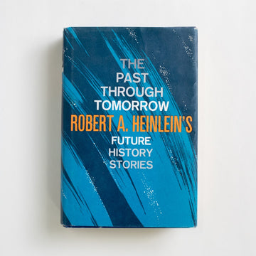 The Past Through Tomorrow (Book Club Edition) by Robert A. Heinlein, G.P. Putnam's Sons, Hardcover w. Dust Jacket from A GOOD USED BOOK.  1967 Book Club Edition Genre
