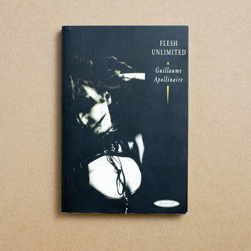 Flesh Unlimited  by Guillaume Apollinaire , velvet, Small Trade Softcover from A GOOD USED BOOK.