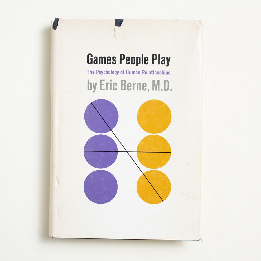 Games People Play by Eric Berne, Grove Press, Hardcover w. Dust Jacket from A GOOD USED BOOK. A famous work of psychology from the self-help mind behind