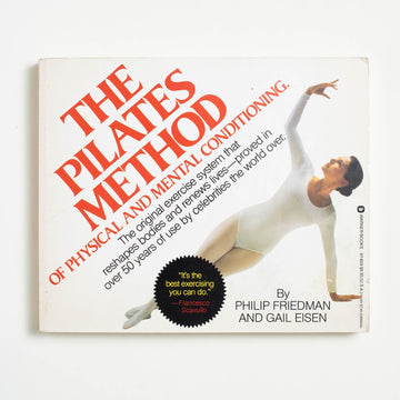 The Pilates Method of Physical and Mental Conditioning by Philip Friedman, Warner Books, Large Trade Softcover from A GOOD USED BOOK.
