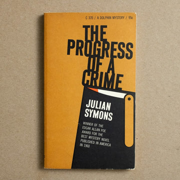 The Progress of a Crime by Julian Symons, Dolphin Books, Paperback from A GOOD USED BOOK.