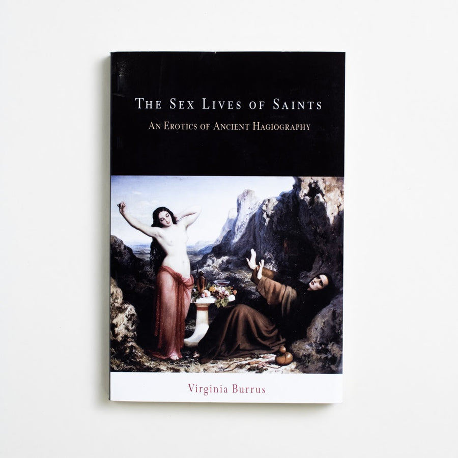 The Sex Lives of Saints by Virgina Burrus, University of Pennsylvania Press, Trade Softcover from A GOOD USED BOOK. A creative critique of sexuality in the Bible. A new interpretation of the Saints as far from anti-erotic.  An engaging and important exploration of truth. 2008 1st Edition Non-Fiction readingbrb, Sexuality