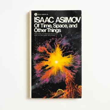 Of Time, Space, and Other Things by Isaac Asimov, Avon Books, Paperback from A GOOD USED BOOK.