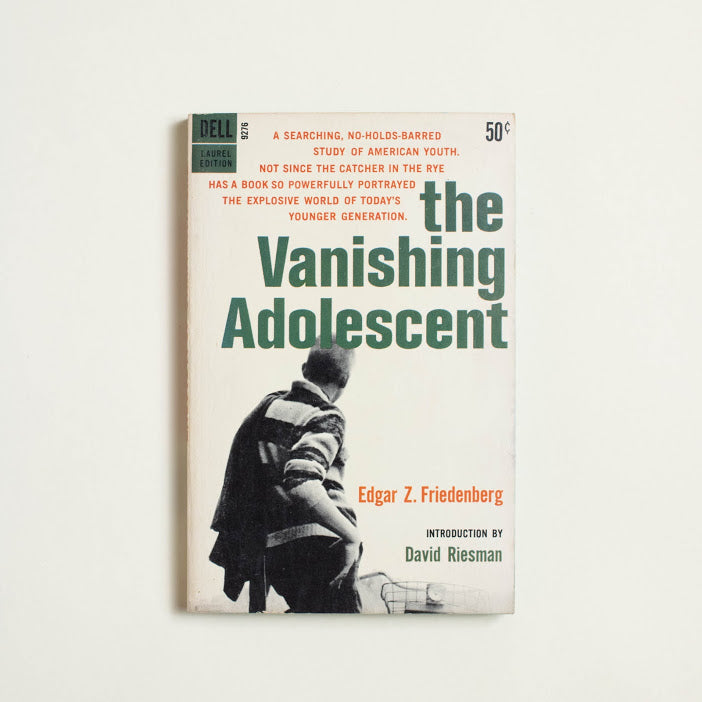 The Vanishing Adolescent by Edgar Z. Fridenberg, Dell Publishing, Paperback from A GOOD USED BOOK.