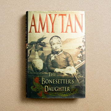 The Bonesetter's Daughter by Amy Tan, G.P. Putnam's Sons, Hardcover w. Dust Jacket from A GOOD USED BOOK.