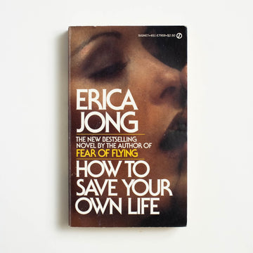How to Save Your Own Life by Erica Jong, Signet Books, Paperback from A GOOD USED BOOK.