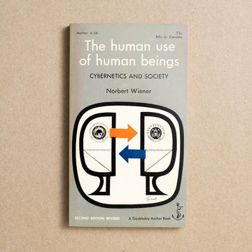 The Human Use of Human Beings by Norbert Wiener, Doubleday Anchor, Paperback from A GOOD USED BOOK.