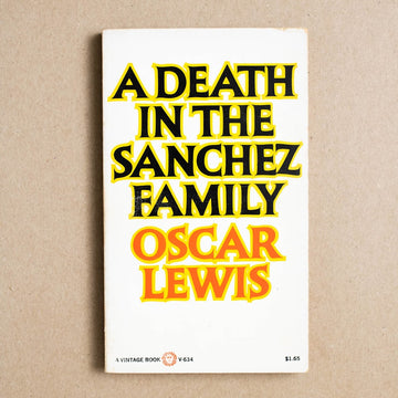 A Death in the Sanchez Family by Oscar Lewis, Vintage Books, Paperback from A GOOD USED BOOK.