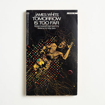Tomorrow is Too Far by James White, Ballantine Books, Paperback from A GOOD USED BOOK.  1971 1st Printing Genre