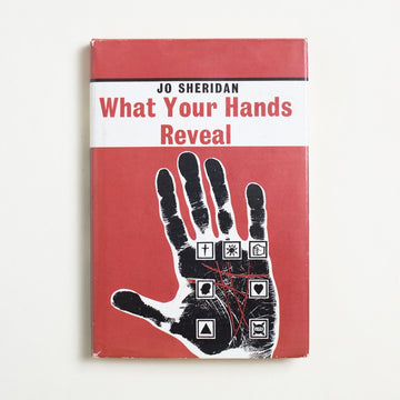 What Your Hands Reveal by Jo Sheridan, Bell Publishing Company, Hardcover w. Dust Jacket from A GOOD USED BOOK.  1980 No Stated Printing Non-Fiction