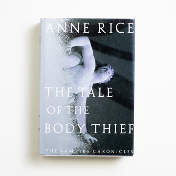 The Tale of the Body Thief by Anne Rice, Alfred A. Knopf, Hardcover w. Dust Jacket from A GOOD USED BOOK.  1992 1st Edition Literature