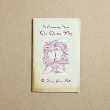 A Commentary Upon The Quiet Way (1st Edition) by Manly P. Hall, The Philosophical Research Society, Small Booklet from A GOOD USED BOOK.