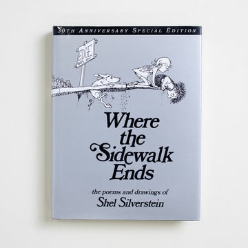Where the Sidewalk Ends: 30th Anniversary Special Edition by Shel Silverstein, HarperCollins, Hardcover w. Dust Jacket from A GOOD USED BOOK. Of all of the things I've read, Silverstein's poems are my most memorized, his drawings my most familiar.