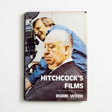 Hitchcock's Films by Robin Wood, The Tantivy Press, Hardcover w. Dust Jacket from A GOOD USED BOOK.  1977 3rd Printing Art