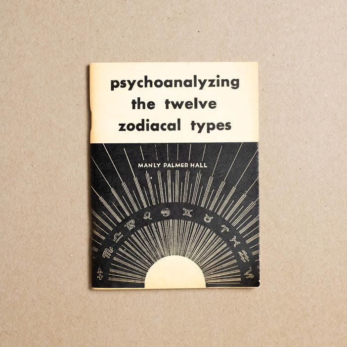 Psychoanalyzing the Twelve Zodiacal Types by Manly P. Hall, The Philosophical Research Society, Small Booklet from A GOOD USED BOOK.