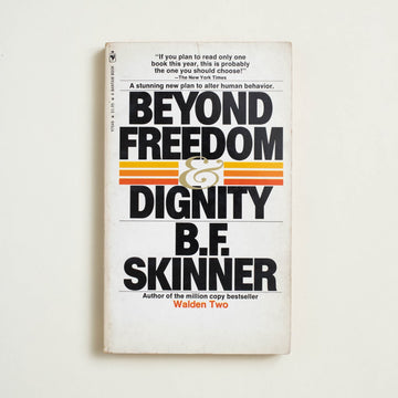 Beyond Freedom and Dignity by B.F. Skinner, Bantam Books, Paperback from A GOOD USED BOOK.