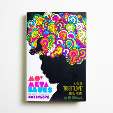 Mo' Meta Blues: The World According to Questlove by Ahmir Thompson, Grand Central Publishing, Hardcover w. Dust Jacket from A GOOD USED BOOK.