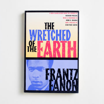 The Wretched of the Earth (Trade) by Frantz Fanon, Grove Press, Trade Softcover from A GOOD USED BOOK. A brilliant work of psychology and humanity, this is Frantz Fanon's exploration of the impacts of colonization on the mental health of a nation and its individuals. Praised by Jean-Paul Sartre and others, an international inspiration. 2004 4th Printing Non-Fiction Black Literature, Politics, Identity