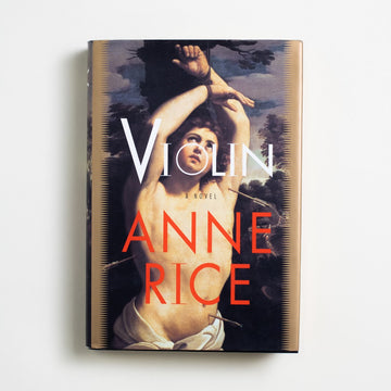 Violin by Anne Rice, Alfred A. Knopf, Hardcover w. Dust Jacket from A GOOD USED BOOK. Anne Rice takes a detour from her vampires and her witches to deliver an equally compelling ghost story.  1997 1st Trade Edition Genre