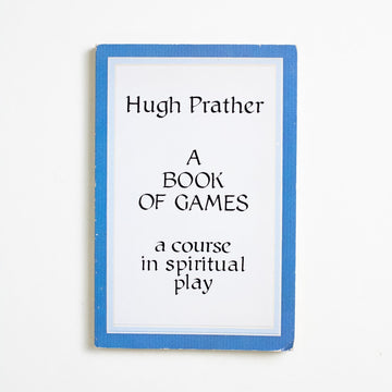 A Book of Games: A Course in Spiritual Play by Hugh Prather, Dolphin Books, Trade Softcover from A GOOD USED BOOK.  1981 5th Printing Non-Fiction Self Help