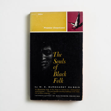 The Souls of Black Folk by W.E.B Du Bois, Fawcett Publications, Paperback from A GOOD USED BOOK.  1961 1st Premier Printing Literature Black Literature