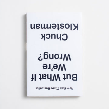 But What If We're Wrong? by Chuck Klosterman, Blue Rider Press, Trade Softcover from A GOOD USED BOOK.  2017 2nd Printing Literature Contemporary