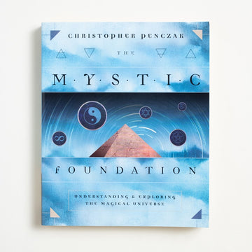 Mystic Foundation: Understanding & Exploring the Magical Universe by Christopher Penczak, Llewellyn Publications, Large Trade Softcover from A GOOD USED BOOK.  2006 1st Edition, 1st Printing Non-Fiction