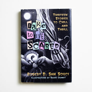 Dare to be Scared by Robert D. San Souci, Cricket Books, Hardcover w. Dust Jacket from A GOOD USED BOOK.  2003 1st Edition Genre