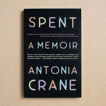 Spent by Antonia Crane, Barnacle Books, Trade Softcover from A GOOD USED BOOK.