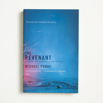 The Revenant by Michael Punke, Picador, Trade Softcover from A GOOD USED BOOK. (n. One who has returned, as if from the dead.) 2015 4th Printing Genre